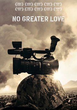 No Greater Love - The First Documentary Directed by an Active Duty Soldier in Combat