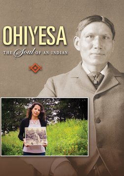 Ohiyesa: The Soul of an Indian - The Life of a Prolific Native Author, Lecturer & Physician
