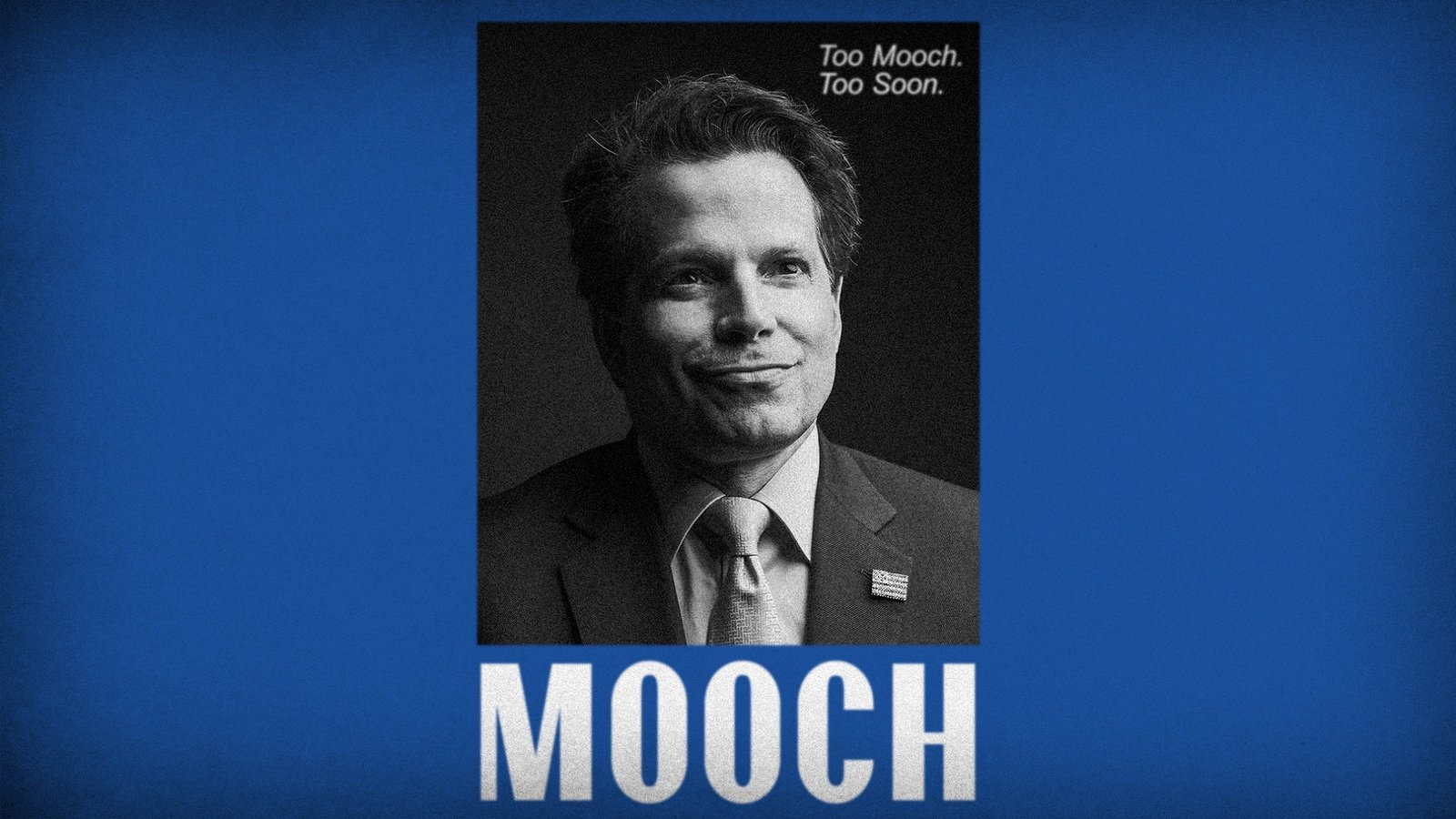"Mooch - The Story of Anthony ""The Mooch"" Scaramucci"