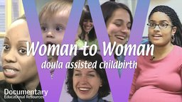 Woman To Woman - The Rise of the Doula Profession
