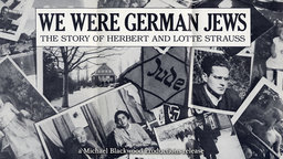 We Were German Jews - Herbert and Lotte Strauss's Story of Escaping the Holocaust
